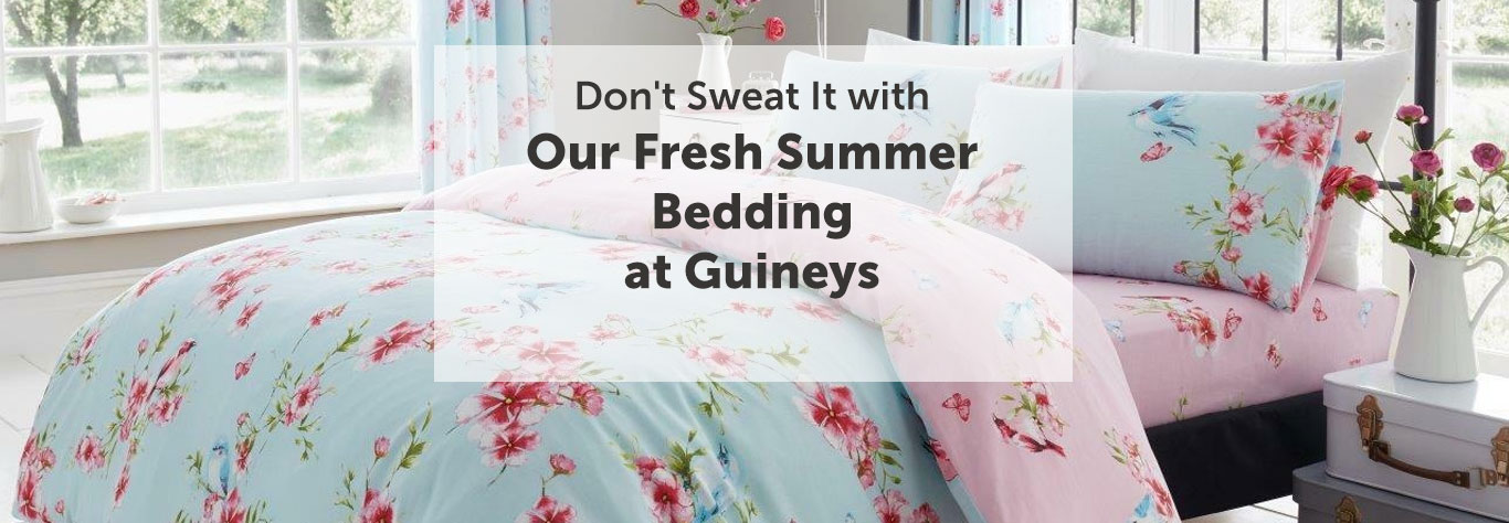 Don't Sweat It with Our Fresh Summer Bedding at Guineys